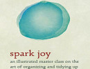 Marie Kondo's new book <u>Spark Joy: An Illustrated Master Class on the Art of Organizing and Tidying Up</u>