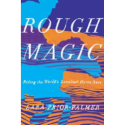 Rough Magic, Lara Prior Palmer