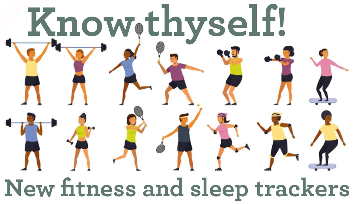 Know Thyself – A New Generation of Fitness and Sleep Trackers